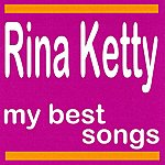 Rina Ketty Rina Ketty : My Best Songs