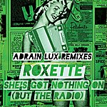 Roxette She's Got Nothing On (But The Radio) (Adrian Lux Remixes)