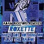 Roxette She's Got Nothing On (But The Radio) (Remixes)