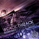 Wizack Twizack Reconstruct