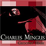Charles Mingus Groovin' High