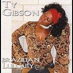 Ty Gibson Brazilian Lullaby