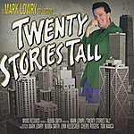Mark Lowry Twenty Stories Tall