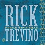 Rick Treviño Whole Town Blue