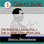 Quincy Jones The Birth Of A Band, Vol. 1 / This Is How I Feel About Jazz (2 Lp)