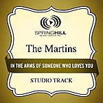 The Martins In The Arms Of Someone Who Loves You (Studio Track)