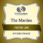 The Martins For The Love (Studio Track)