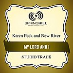 Karen Peck & New River My Lord And I (Studio Track)