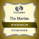 The Martins Out Of His Great Love (Studio Track)