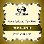 Karen Peck & New River I'm Gonna Get Up (Studio Track)