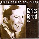 Carlos Gardel Inolvidables Del Tango Vol.2