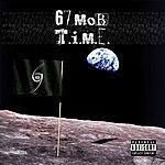 67 Mob T.I.M.E.