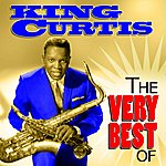 King Curtis The Very Best Of King Curtis