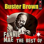 Buster Brown Fannie Mae - The Best Of Buster Brown