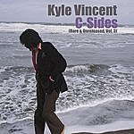 Kyle Vincent C-Sides (Rare & Unreleased, Vol. 3)