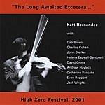 """Katt Hernandez """"The Long Awaited Etcetera..."""""""