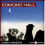 Edmond Hall Lonely Moments