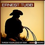 Ernest Tubb Throw Your Love My Way