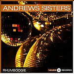The Andrews Sisters Rhumboogie