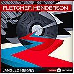 Fletcher Henderson Jangled Nerves