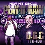 O.G.C. Play It Raw (Feat. C-Loc) - Single