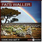 Fats Waller Come And Get It