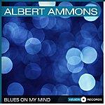 Albert Ammons Blues On My Mind