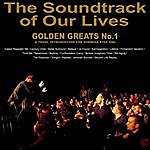 The Soundtrack Of Our Lives Golden Greats No 1