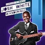 Josh White Wanderings
