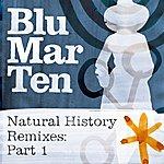 Blu Mar Ten Natural History Remixes: Part 1