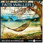 Fats Waller Believe In Miracles