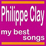 Philippe Clay Philippe Clay : My Best Songs