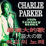 Charlie Parker 21th Century Blues (Asia Edition)