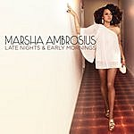 Marsha Ambrosius Late Nights & Early Mornings