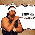 Primevil Friday Night (Feat. Tejada) - Single