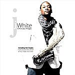 J. White Today & Forever