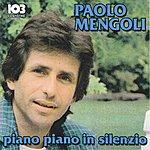 Paolo Mengoli Piano Piano In Silenzio