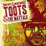 Toots & The Maytals High Hits & Near Misses