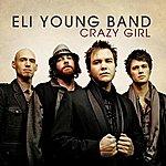 Eli Young Band Crazy Girl