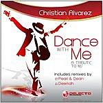 Christian Alvarez Dance With Me (Tribute To Mj)