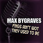 Max Bygraves Fings Ain't Wot They Used To Be