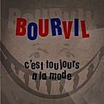 Bourvil C'est Toujours A La Mode