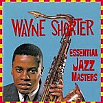 Wayne Shorter Essential Jazz Masters