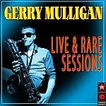 Gerry Mulligan Live & Rare Sessions