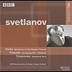 Evgeny Svetlanov Svetlanov - Glinka: Symphony On 2 Russian Themes - Prokofiev: Symphony No. 1 - Tchaikovsky: Symphony No. 3