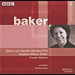 Dame Janet Baker Baker - Gluck, Lully, Marcello, Berkeley, Finzi, Vaughan Williams, Britten, Purcell, Warlock