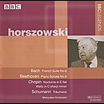 Mieczyslaw Horszowski Horszowski - Bach, Beethoven, Schumann, Chopin