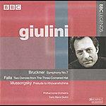 Carlo Maria Giulini Giulini - Bruckner: Symphony No. 7- Falla: El Sombrero De 3 Picos - Mussorgsky, M.I.: Prelude To Khovanshchina (1961, 1963, 1982)