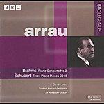 Claudio Arrau Arrau - Brahms: Piano Concerto No. 2 - Schubert: 3 Piano Pieces, D. 946