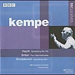 Rudolf Kempe Kempe - Haydn: Symphony No. 104 - Britten: 4 Sea Interludes - Shostakovich: Symphony No. 1
